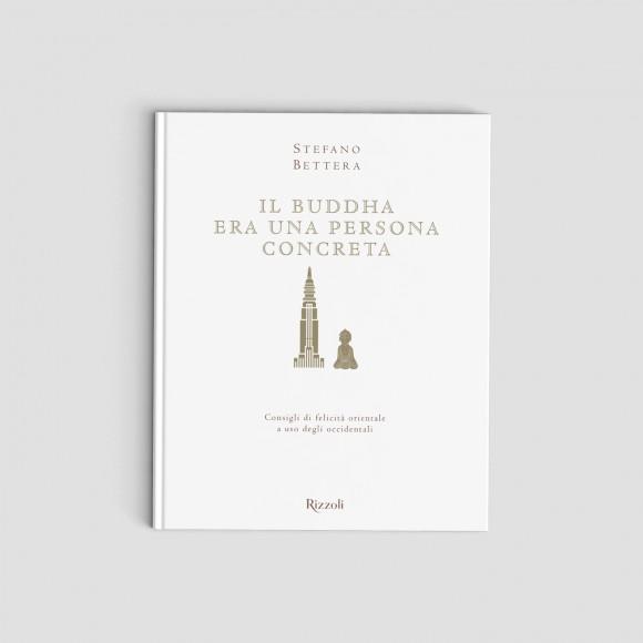 Stefano Bettera – Il Buddha era una persona concreta